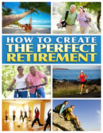 How to Create the Perfect Retirement